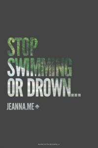 stopswimmingordrown